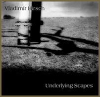 Underlying Scapes (2003-2010)